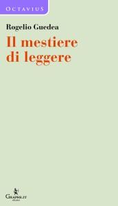 Rogelio Guedea, Il mestiere di leggere