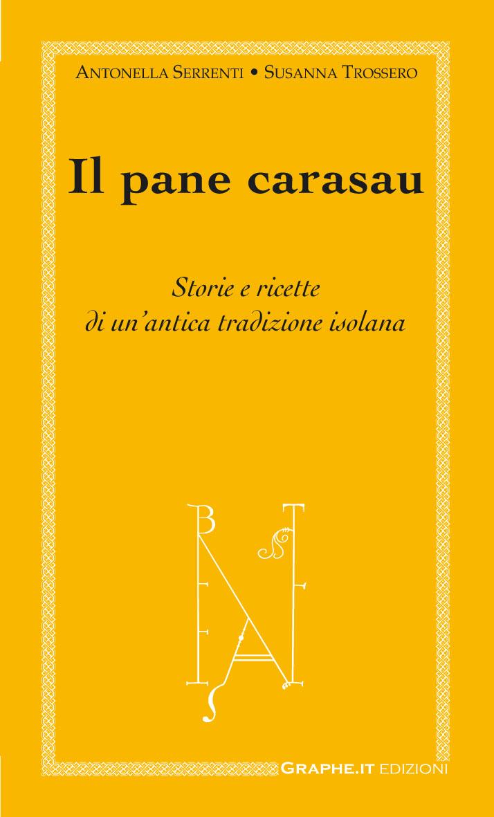 A. Serrenti - S. Trossero, Il pane carasau