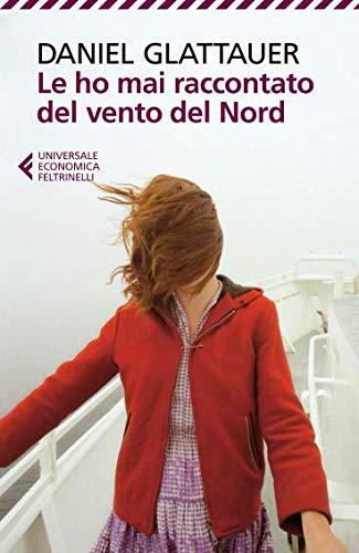 """Uno scambio di parole che avvolgono, necessita di un volto? Un libro meraviglioso ci fornisce la riposta: """"Le ho mai raccontato del vento del Nord"""" di Glattauer"""