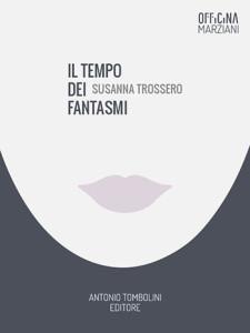 Susanna Trossero, Il tempo dei fantasmi